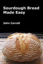 Sourdough Bread Made Easy