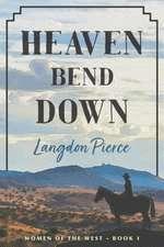 Heaven Bend Down