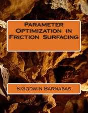 Parameter Optimization in Friction Surfacing