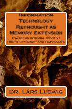Information Technology Rethought as Memory Extension