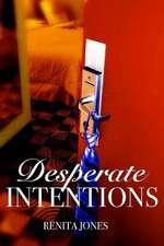 Desperate Intentions