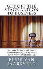 Get Off the Stage and on to Business
