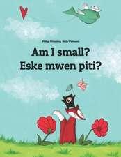 Am I Small? Eske Mwen Piti?