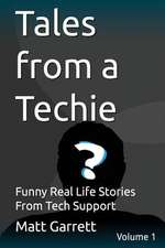 Tales from a Techie