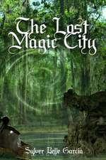 The Lost Magic City