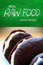 Real Raw Food - Dessert Recipes