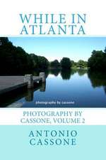 While in Atlanta - Photography by Cassone, Volume 2