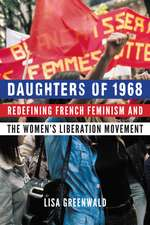 Daughters of 1968: Redefining French Feminism and the Women's Liberation Movement