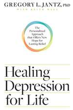 Healing Depression for Life: The Personalized Approach That Offers New Hope for Lasting Relief
