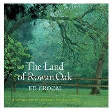 The Land of Rowan Oak: An Exploration of Faulkner's Natural World