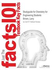 Studyguide for Chemistry for Engineering Students by Brown, Larry, ISBN 9781285199023