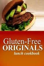 Gluten-Free Originals - Lunch Cookbook
