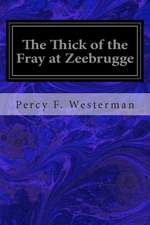 The Thick of the Fray at Zeebrugge