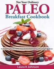 Not Your Ordinary Paleo Breakfast Cookbook