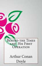 Behind the Times and His First Operation