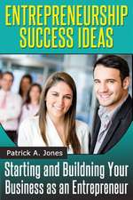 Entrepreneur Success Ideas