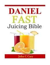 Daniel Fast Juicing Bible