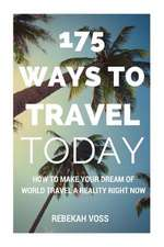 175 Ways to Travel Today