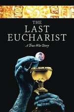 The Last Eucharist