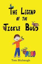 The Legend of the Tickle Bugs