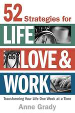 52 Strategies for Life, Love & Work