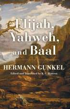 Elijah, Yahweh, and Baal