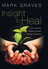 Insight to Heal:  Christian Life and the Practice of Hospitality