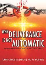 Why Deliverance Is Not Automatic