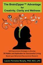 The Brainzipper Advantage for Creativity, Clarity and Wellness