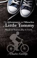 The Adventures and Miracles of Little Tommy