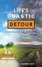 Life's Drastic Detour
