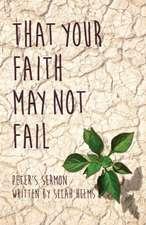 That Your Faith May Not Fail