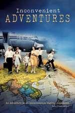 Inconvenient Adventures