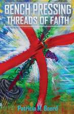 Bench Pressing Threads of Faith