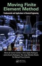 Moving Finite Element Method:  Fundamentals and Applications in Chemical Engineering