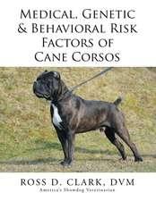 Medical, Genetic & Behavioral Risk Factors of Cane Corsos