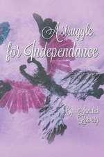 A Struggle for Independence
