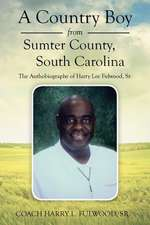 A Country Boy from Sumter County, South Carolina