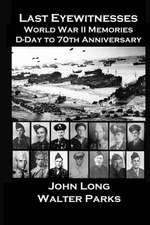 Last Eyewitnesses, World War II Memories