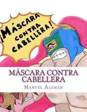 Mascara Contra Cabellera