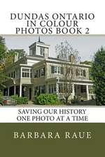 Dundas Ontario in Colour Photos Book 2