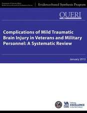 Complications of Mild Traumatic Brain Injury in Veterans and Military Personnel