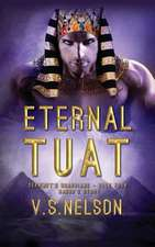 Eternal Tuat - Sekhmet's Guardians - Book Four