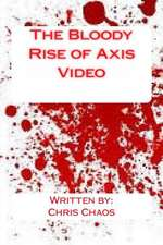 The Bloody Rise of Axis Video