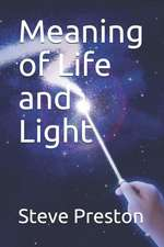 Meaning of Life and Light