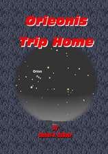 Orieonis Trip Home