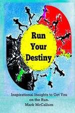 Run Your Destiny