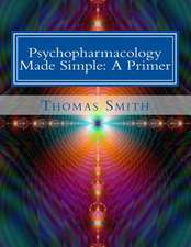Psychopharmacology Made Simple