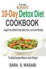 The Easy 10-Day Detox Diet Cookbook
