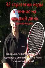 32 Tennis Strategies for Today's Game (Russian Version)